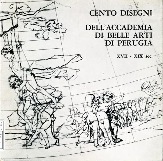 1977 Cento disegni dell'Accademia di Belle Arti di Perugia XVII-XIX secolo