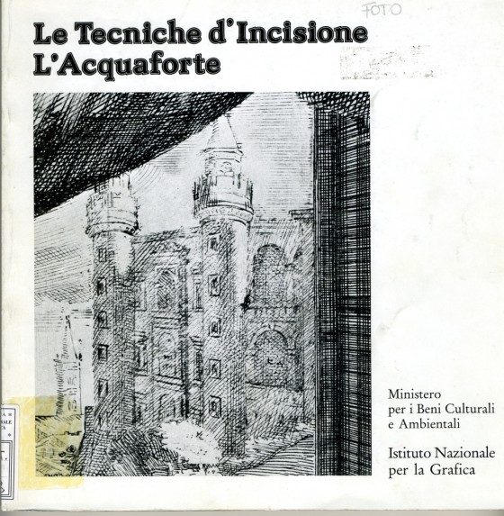 1988 Le tecniche d'incisione l'acquaforte