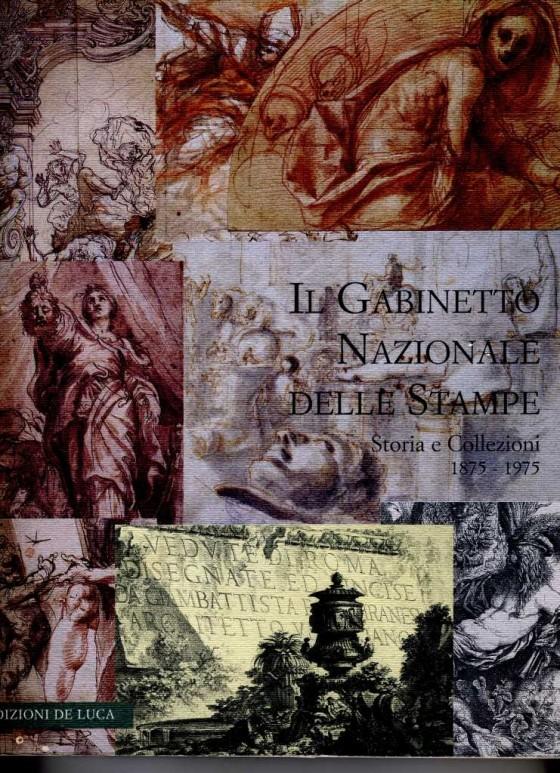 2001 Il Gabinetto Nazionale delle Stampe Storia e collezioni
