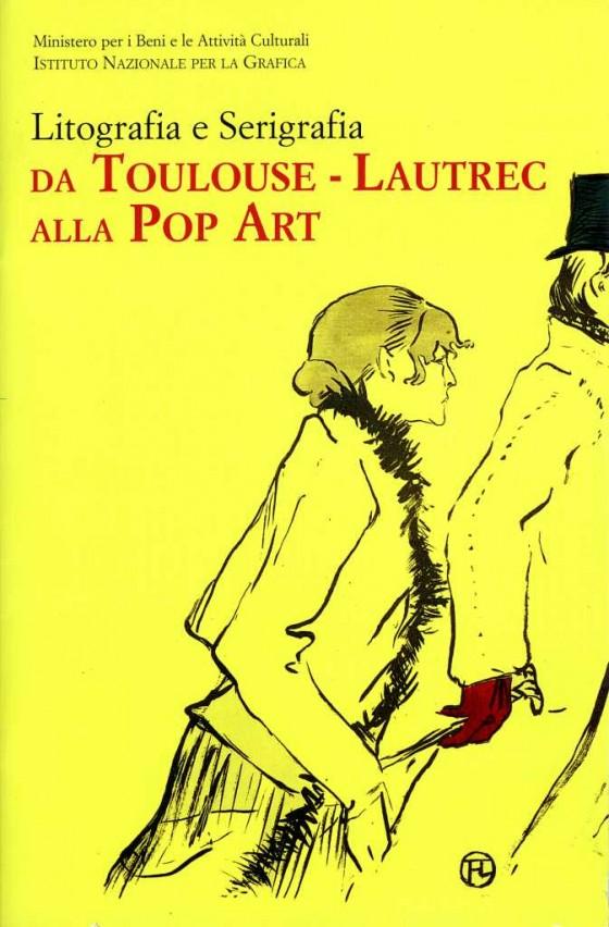 2006 litografia e serigrafia da Toulouse - Lautrec alla Pop Art