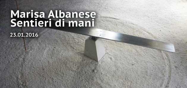 Marisa Albanese – Sentieri di mani