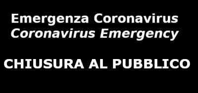 Emergenza Coronavirus  CHIUSURA AL PUBBLICO